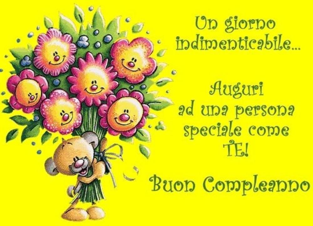 Un giorno indimenticabile... Auguri ad una persona speciale come te! Buon Compleanno