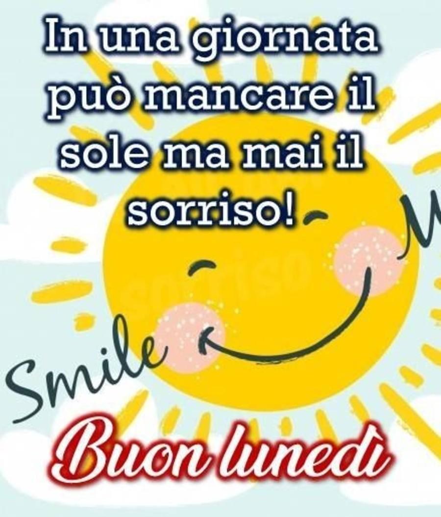 In una giornata può mancare il sole, ma mai il sorriso! Buon Lunedì