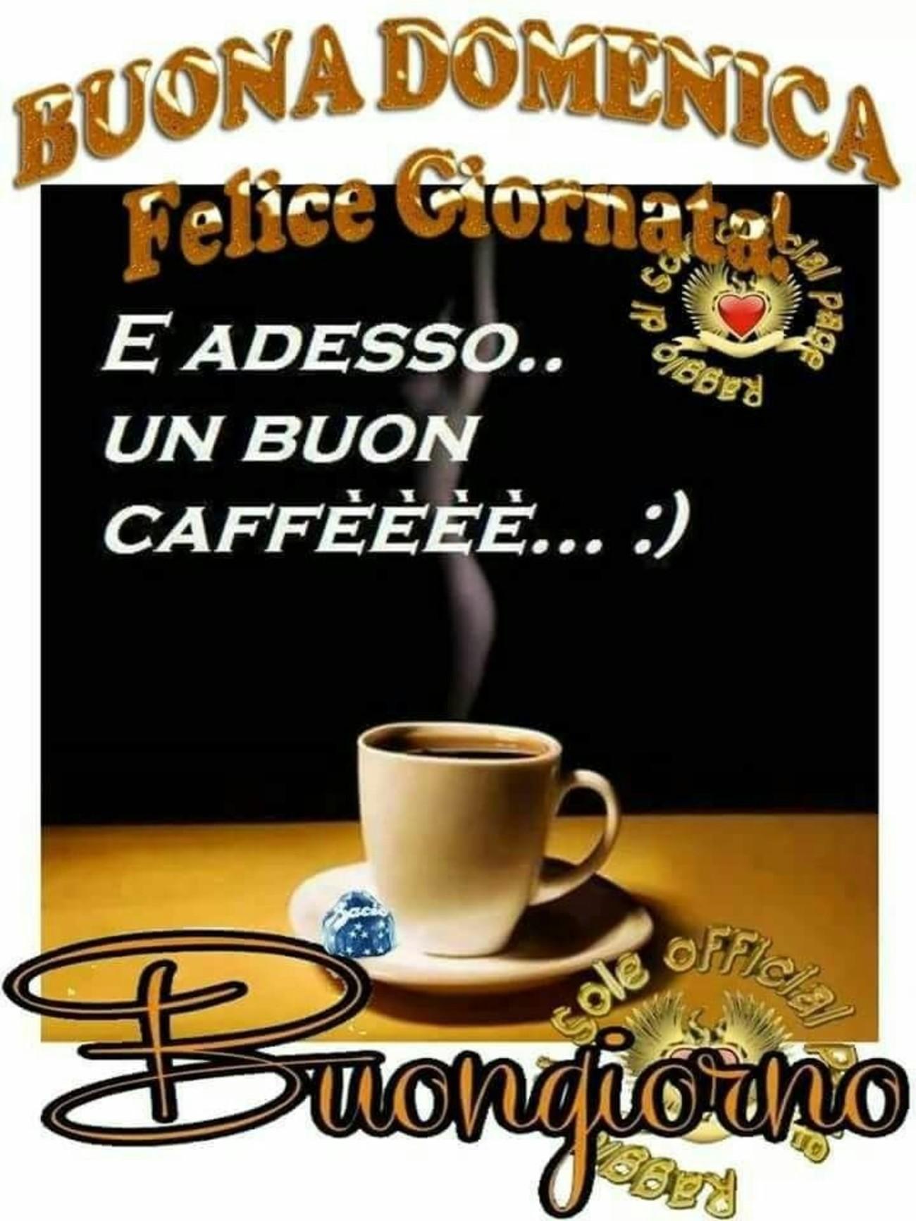 Buona Domenica, Felice Giornata... e adesso un buon caffè !!! :)