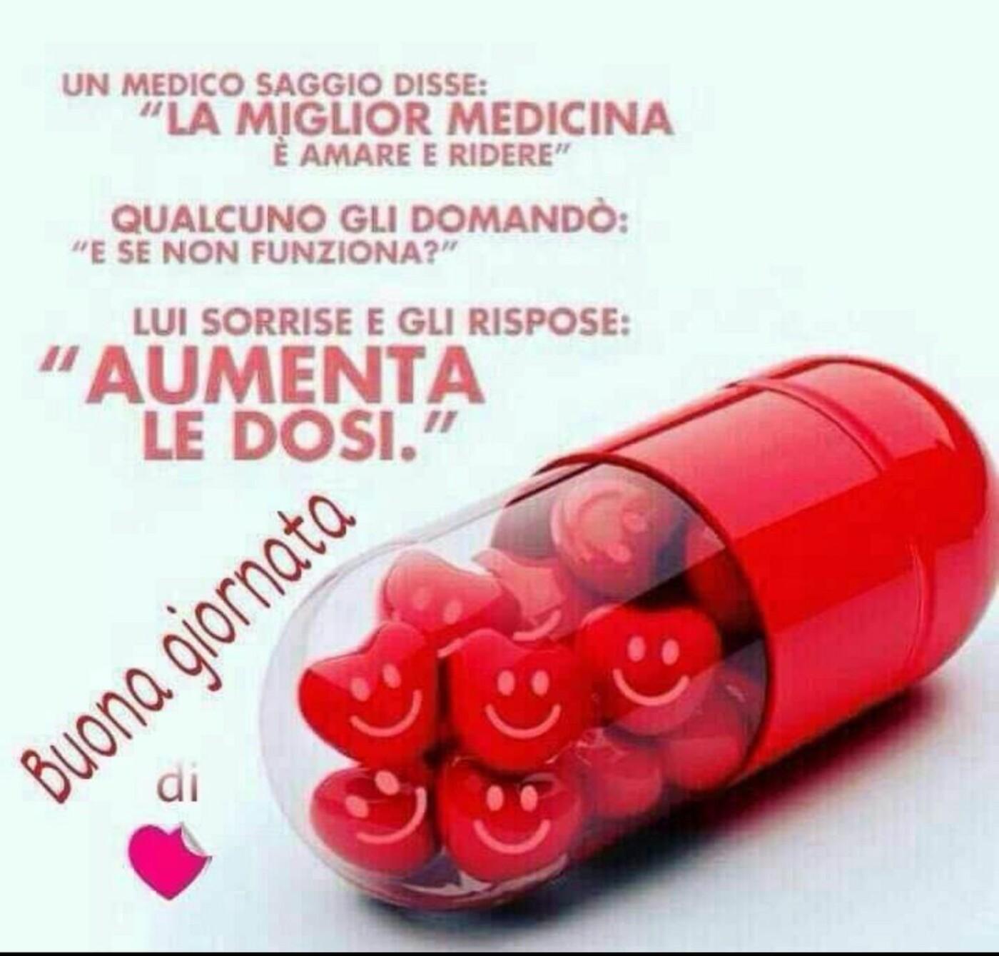 """Un medico saggio disse:"""" la miglior medicina è amare e ridere"""". Buongiorno"""