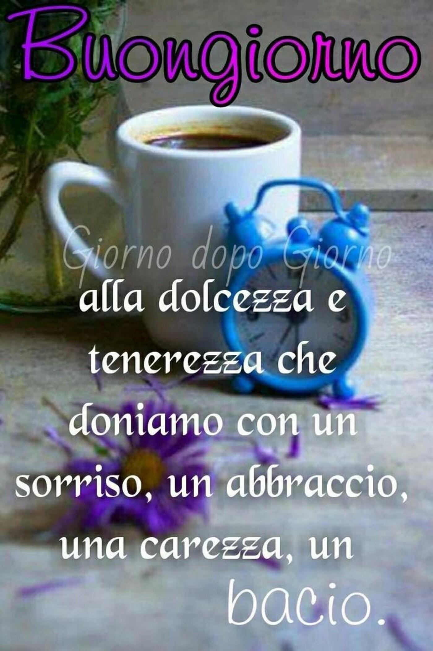 Buongiorno alla dolcezza e tenerezza che doniamo con un sorriso, un abbraccio, una carezza, un bacio.