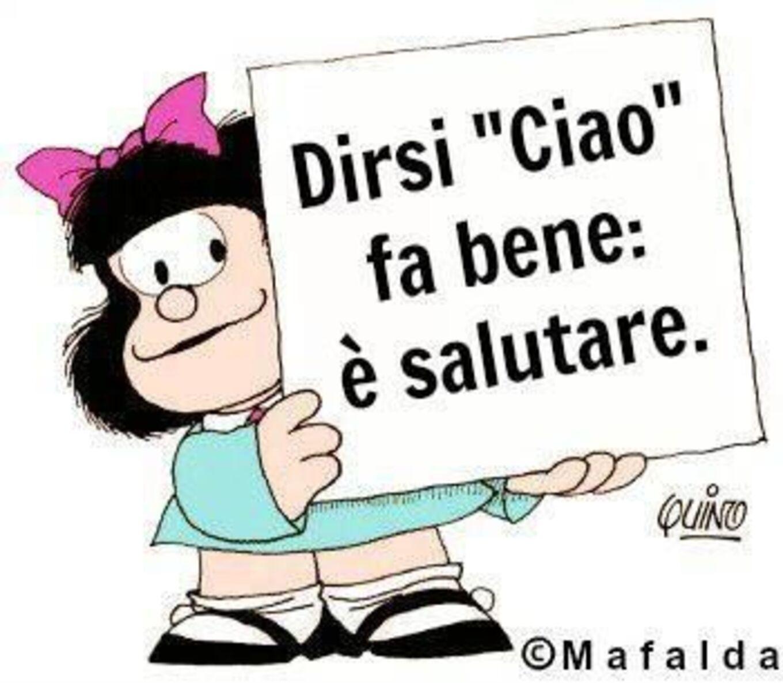 Dirsi Ciao fa bene, è salutare. immagini divertenti Mafalda