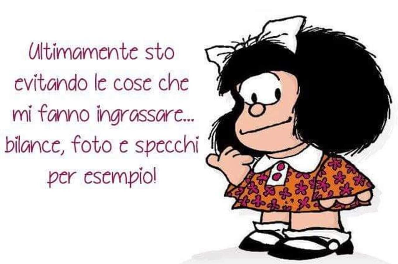 Ultimamente sto evitando le cose che mi fanno ingrassare... bilance, foto e specchi per esempio! Mafalda