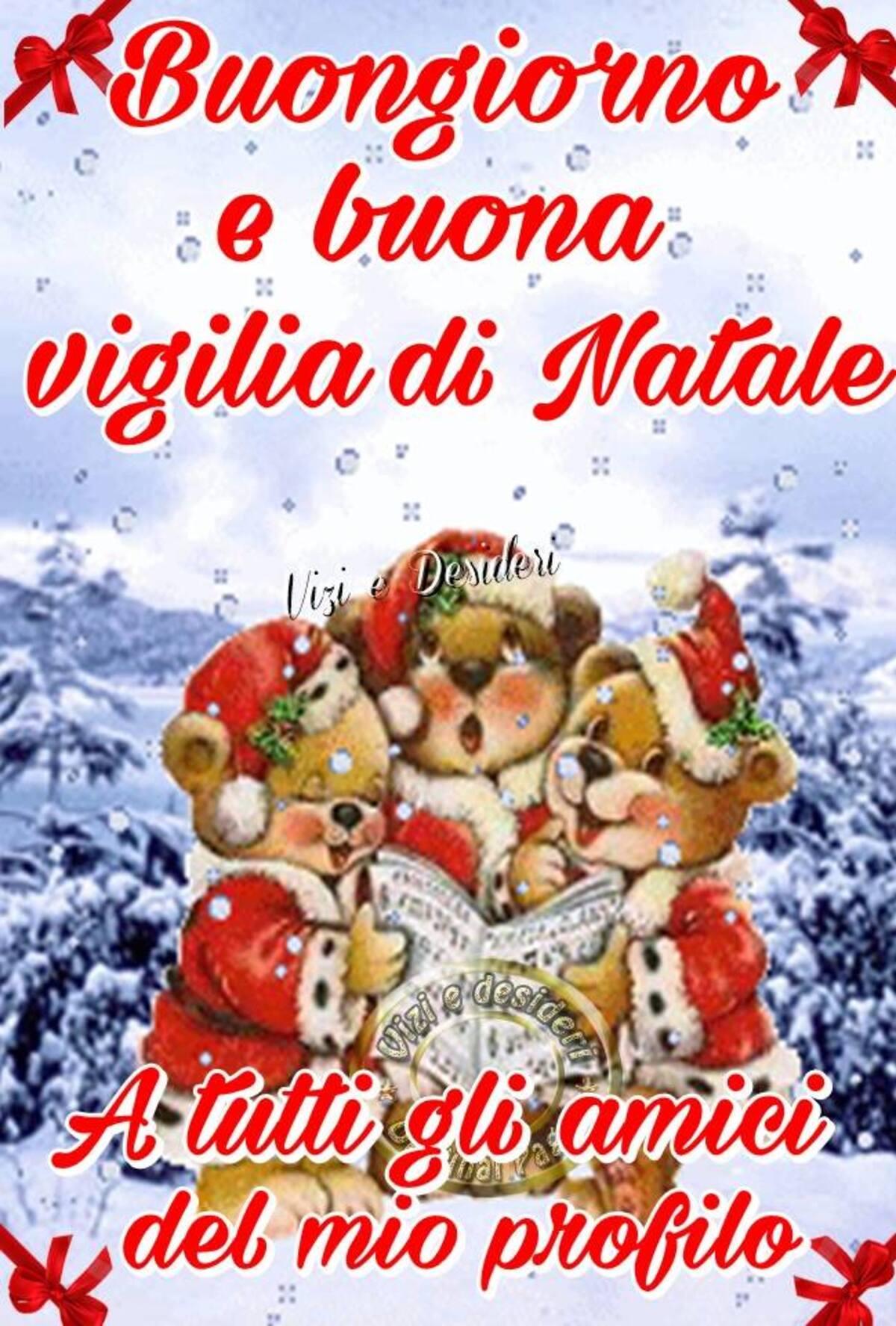 Buongiorno e Buona Viglia di Natale a tutti gli amici del mio profilo