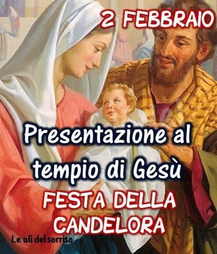 """""""2 Febbraio Presentazione al Tempio di Gesù. Festa della Candelora"""""""