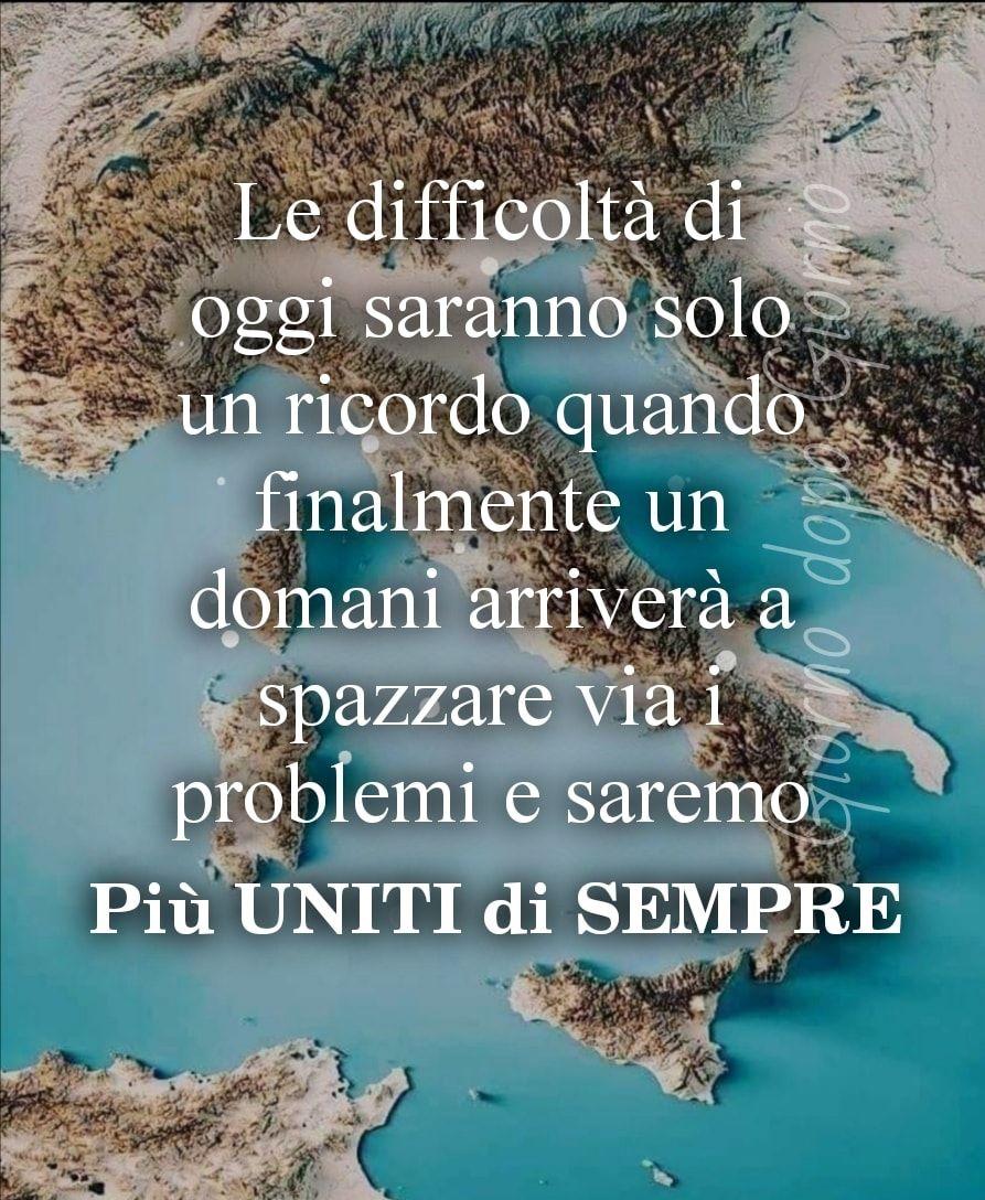 Le difficoltà di oggi saranno solo un ricordo quando finalmente un domani arriverà a spazzare via i problemi e saremo più uniti di sempre.
