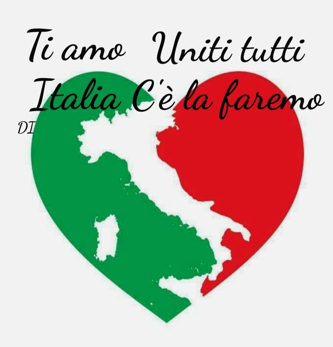Tutti uniti ce la faremo! Ti Amo Italia