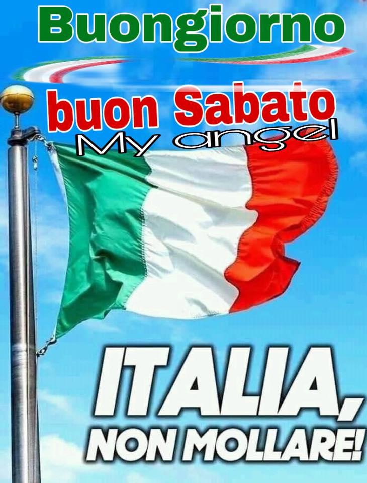 Buon Sabato Italia, non mollare !