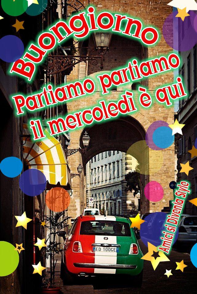 Partiamo partiamo... il Mercoledì è qui! Buon Mercoledì Italia