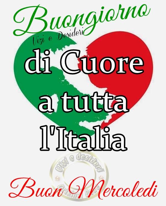 Buongiorno e Buon Mercoledì di Cuore a tutta l'Italia