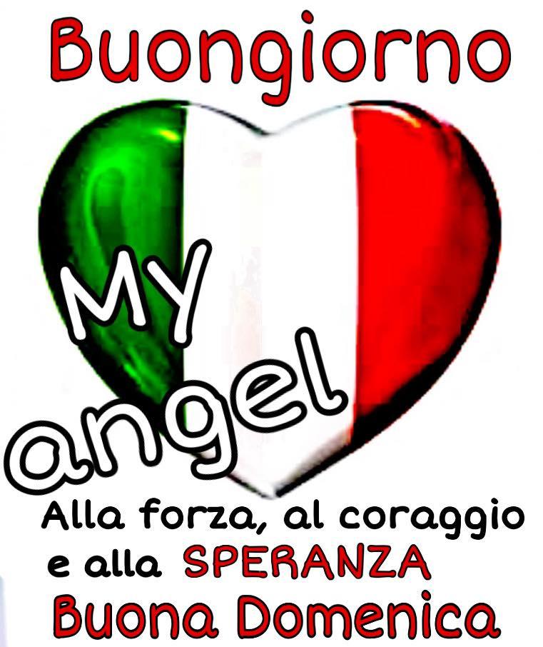 Buongiorno alla Forza, al Coraggio e alla SPERANZA. BUONA DOMENICA ITALIA