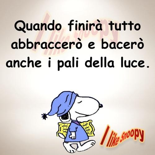 Quando finirà tutto abbraccerò e bacerò anche i pali della luce - vignette simpatiche con Snoopy