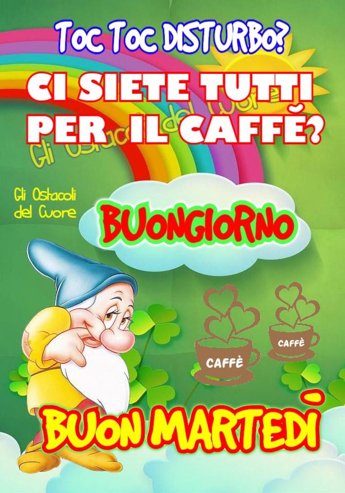 Ci siete tutti per il caffè? Buon Giorno e Buon Martedì arcobaleno