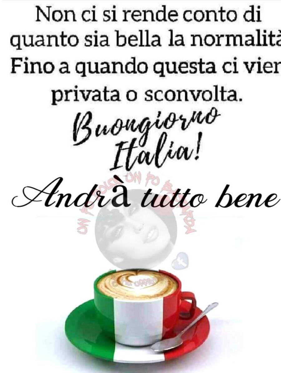 Non ci si rende conto di quanto sia bella la normalità, fino a quando non ci viene privata o sconvolta. Buongiorno Italia! Andrà tutto bene!