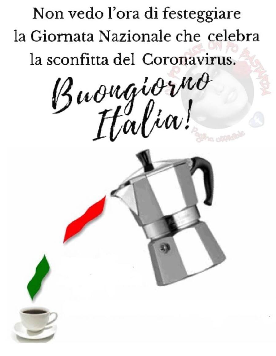 Non vedo l'ora di festeggiare la Giornata Nazionale che celebra la sconfitta del Corona Virus. Buongiorno Italia!