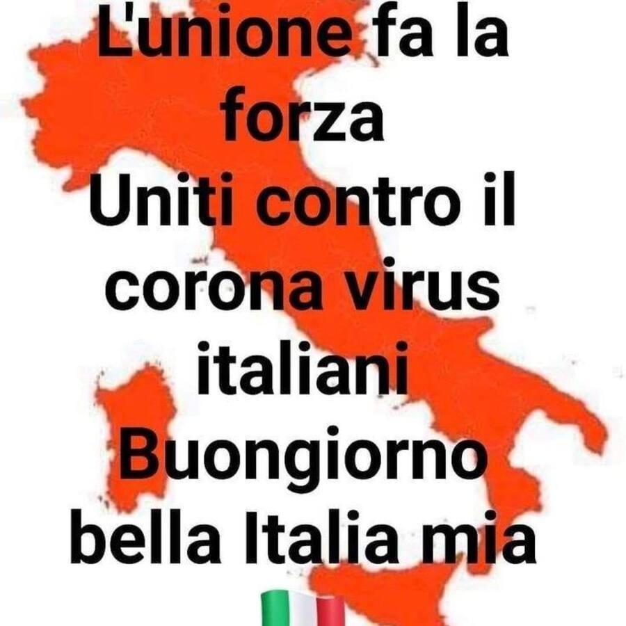 L'unione fa la forza. Uniti contro il Coronavirus italiani. Buongiorno bella Italia mia