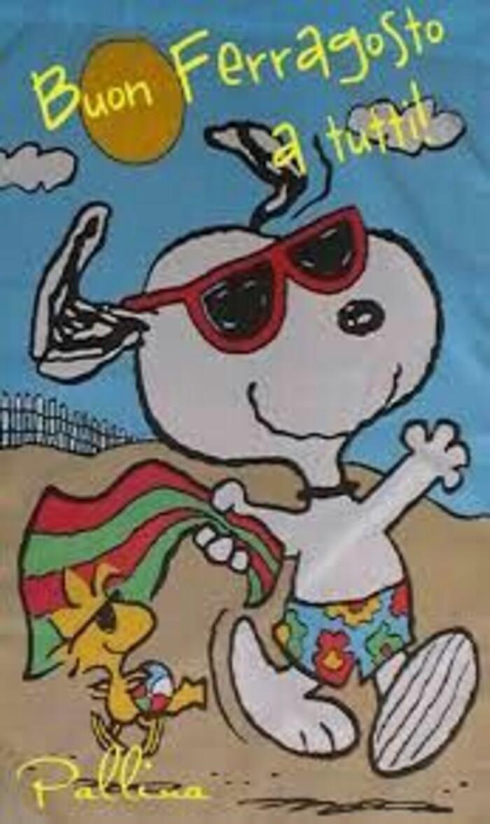 """""""Buon Ferragosto a tutti!"""" - da Snoopy e da Woodstock"""