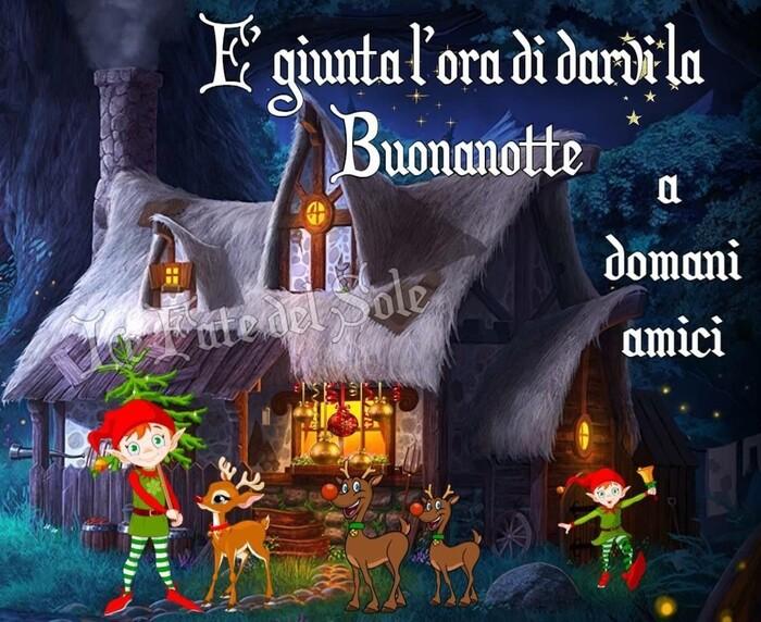 """E' giunta l'ora di darvi la Buonanotte, a Domani amici"""" - con i folletti natalizi"""